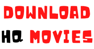 Download HQ Movies