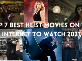 Top 7 Best Heist movies on the Internet to Watch 2021